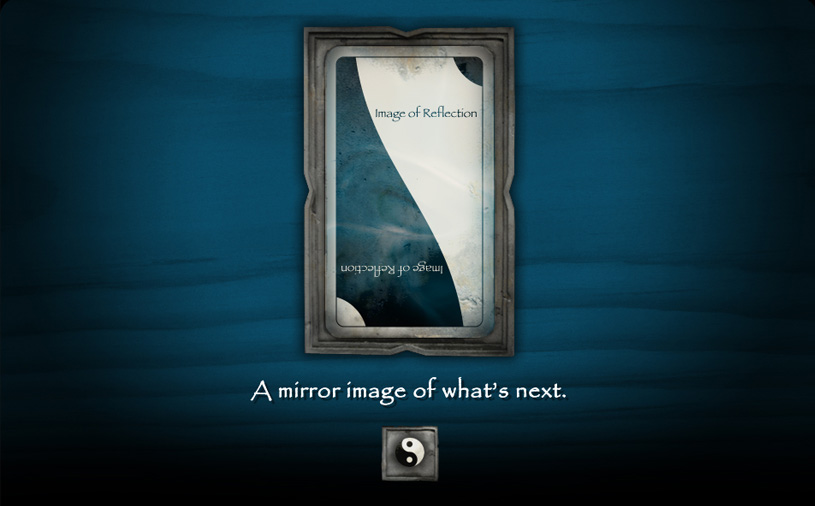 Image of Reflection - A mirror image of what's next.  Click to Enter